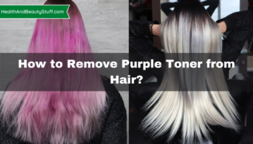How to Remove Purple Toner from Hair?