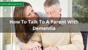 How To Talk To A Parent With Dementia