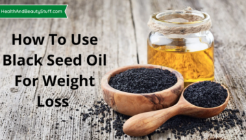 How To Use Black Seed Oil For Weight Loss